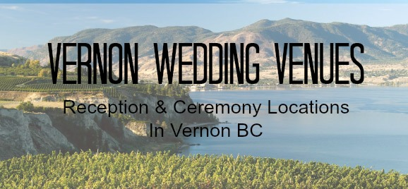 vernon wedding venue list - outdoor reception & ceremony locations in Vernon BC. Wedding Venue Photos, Vernon Wedding Venue Prices