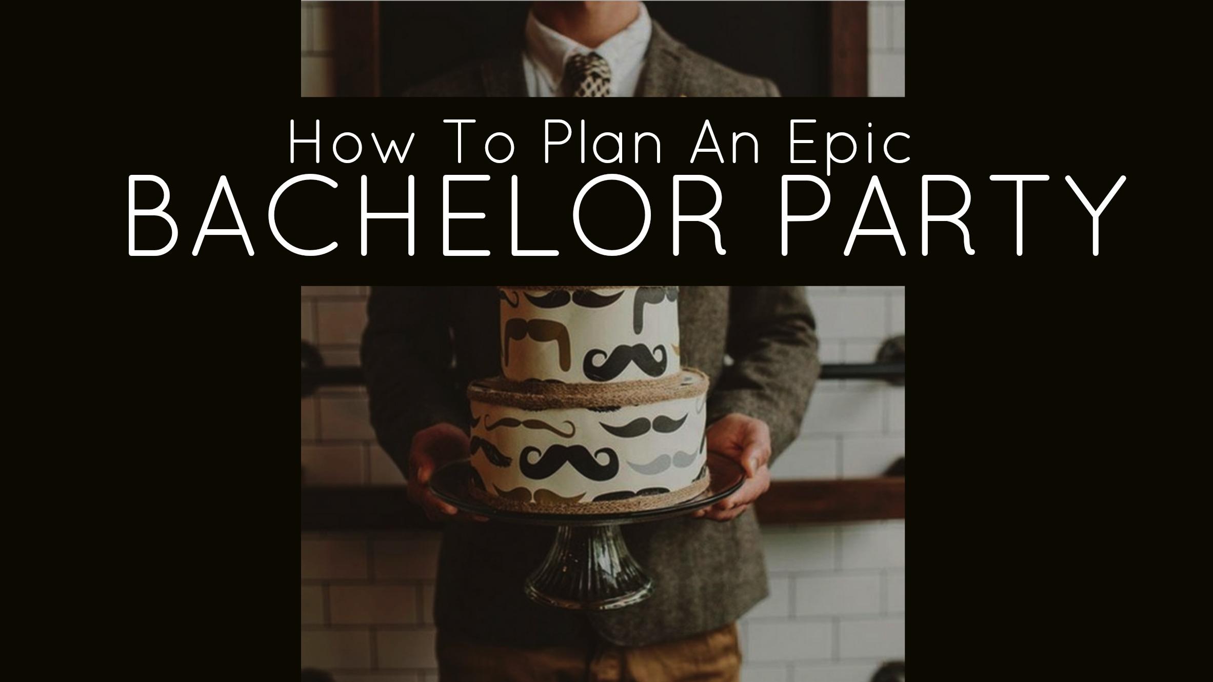 How to plan an Epic Bachelor Party - Bachelor Party Ideas, Awesome Bachelor Party Ideas, Bachelor Party Prank,