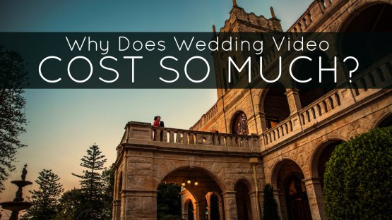 why does wedding video cost so much how much do videographers charge is wedding video worth it.jpg
